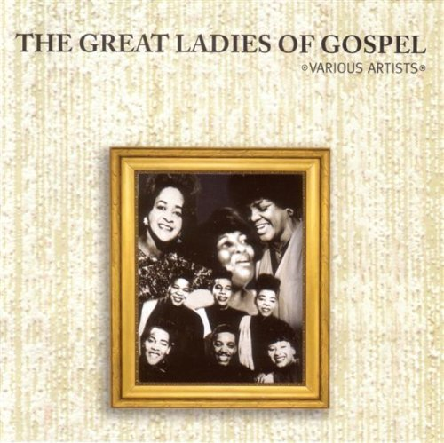 Great Ladies Of Gospel Great Ladies Of Gospel Mccord Caesar Ward Bell Barlow Mckoy Burke