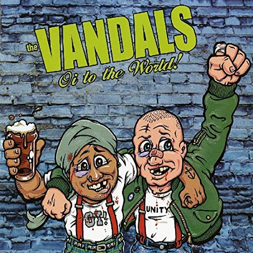 Vandals Oi To The World