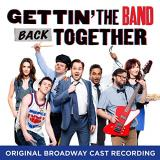 Gettin' The Band Back Together Original Broadway Cast Recording