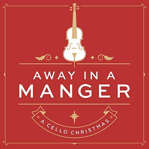 Nicole Pinnell/Away In A Manger: A Cello Chri@Amped Non Exclusive