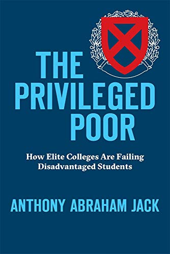 anthony-abraham-jack-the-privileged-poor-how-elite-colleges-are-failing-disadvantaged-stud