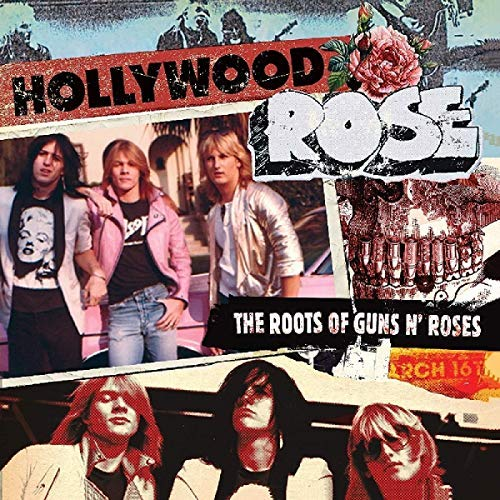 Hollywood Rose The Roots Of Guns N' Roses .