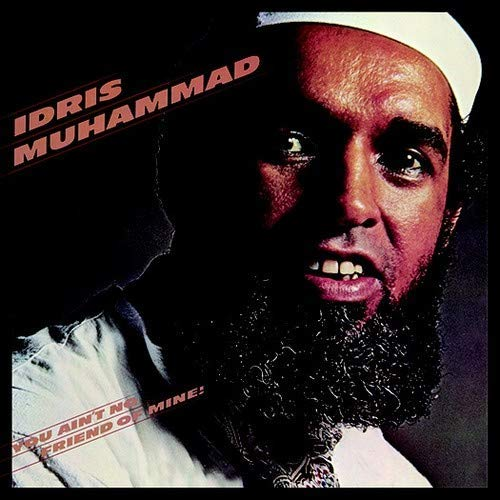 Idris Muhammad/You Ain'T No Friend Of Mine!