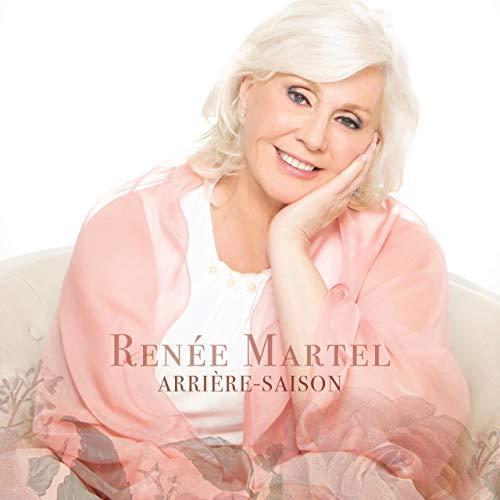 Renee Martel/Arriere-Saison