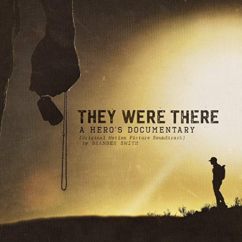 They Were There A Hero's Documentary Soundtrack Granger Smith