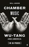 Will Ashon Chamber Music Wu Tang And America (in 36 Pieces)