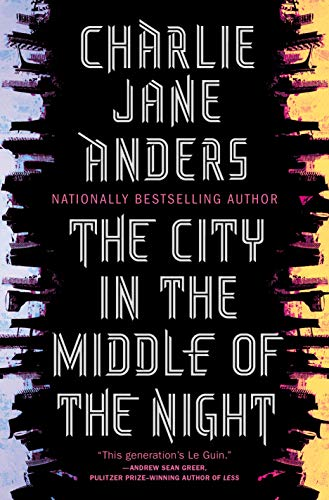 Charlie Jane Anders The City In The Middle Of The Night