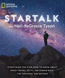 Neil Degrasse Tyson Startalk Everything You Ever Need To Know About Space Travel Sci Fi The Human Race The Universe And Beyond