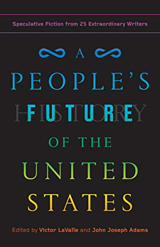 victor-lavalle-a-peoples-future-of-the-united-states-speculative-fiction-from-25-extraordinary-writers