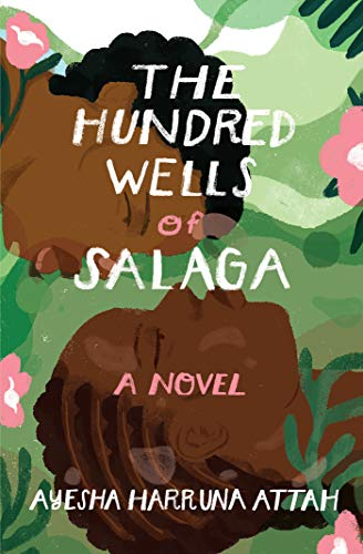 Ayesha Harruna Attah The Hundred Wells Of Salaga