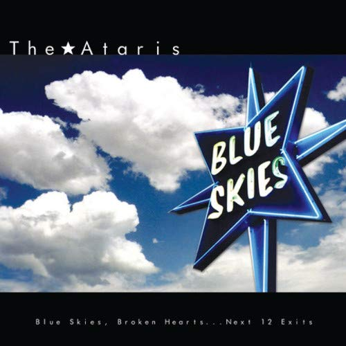 Ataris Blue Skies Broken Hearts...Nex