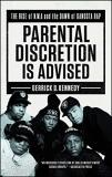 Gerrick D. Kennedy Parental Discretion Is Advised The Rise Of N.W.A And The Dawn Of Gangsta Rap