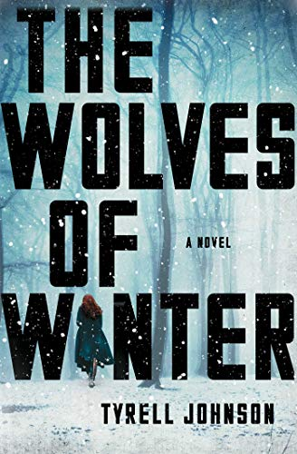 Tyrell Johnson The Wolves Of Winter