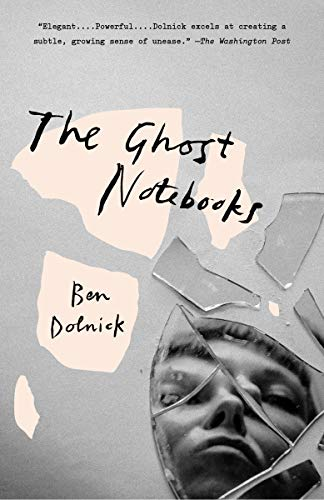 Ben Dolnick The Ghost Notebooks