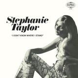 Stephanie Taylor I Don't Know Where I Stand Lp