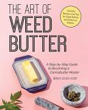 Mennlay Golokeh Aggrey The Art Of Weed Butter A Step By Step Guide To Becoming A Cannabutter Ma