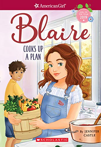 jennifer-castle-blaire-cooks-up-a-plan-american-girl-girl-of-the-year-2019-book-2-volume-2