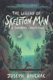 Joseph Bruchac The Legend Of Skeleton Man Skeleton Man And The Return Of Skeleton Man