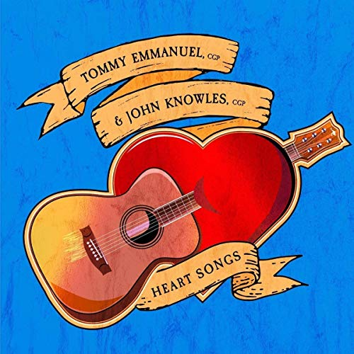 Tommy Emmanuel & John Knowles Heart Songs