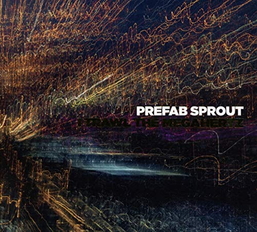 Prefab Sprout I Trawl The Megahertz Remastered