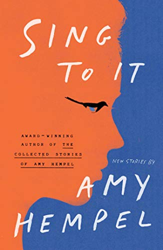 amy-hempel-sing-to-it-new-stories