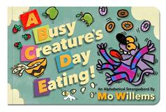 Mo Willems A Busy Creature's Day Eating