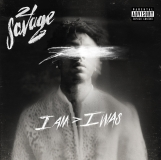 21 Savage I Am > I Was