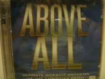 Above All Ultimate Worship Anthems Of The Christian Faith
