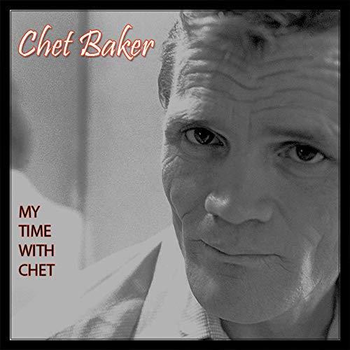 Chet Baker/My Time With Chet