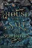 Erin A. Craig House Of Salt And Sorrows