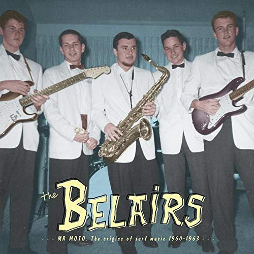 The Belairs Mr. Moto The Origins Of Surf Music 1960 1963 Lp CD