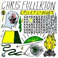 Chris Fullerton Epilepsy Blues