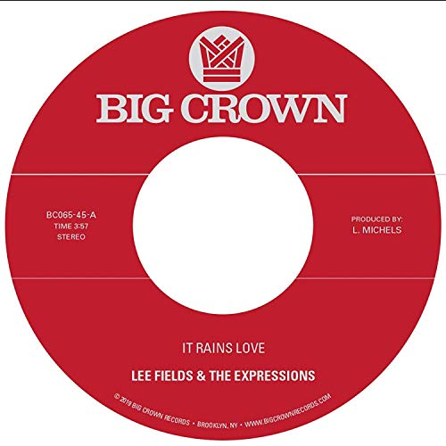Lee Fields & The Expressions It Rains Love Will I Get Off
