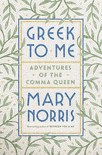 mary-norris-greek-to-me-adventures-of-the-comma-queen