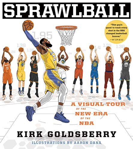 Kirk Goldsberry Sprawlball A Visual Tour Of The New Era Of The Nba