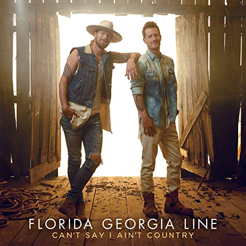 Florida Georgia Line Can't Say I Ain't Country