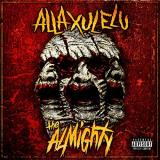 Alla Xul Alu The Almighty Explicit Version
