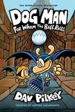 Dav Pilkey Dog Man #7 For Whom The Ball Rolls