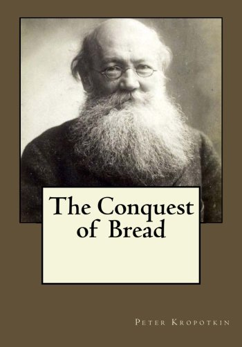 Peter Kropotkin The Conquest Of Bread