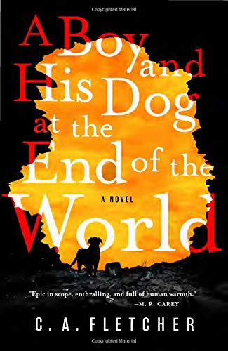 C. A. Fletcher A Boy And His Dog At The End Of The World