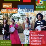 Our Native Daughters Songs Of Our Native Daughters