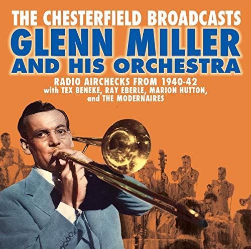 Glenn Miller/Chesterfield Broadcasts: Radio