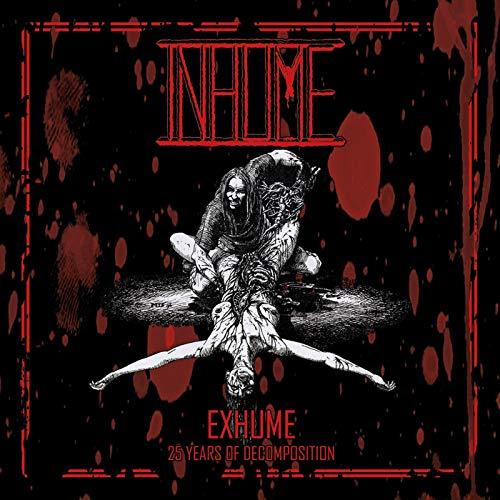 Inhume/Exhume: 25 Years Of Decomposition