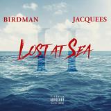 Birdman & Jacquees Lost At Sea 2 Explicit Version