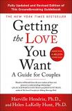 Harville Hendrix Getting The Love You Want A Guide For Couples Third Edition