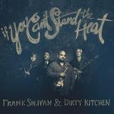 Frank Solivan & Dirty Kitchen If You Can't Stand The Heat