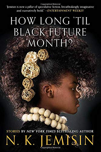 N. K. Jemisin How Long 'til Black Future Month? Stories