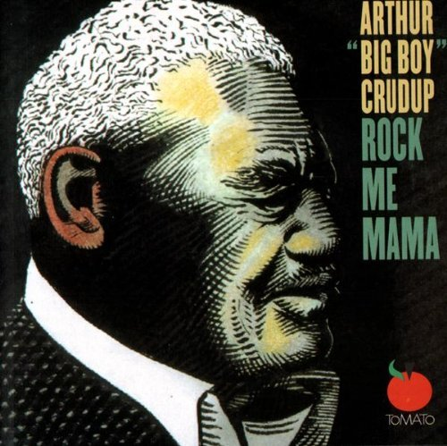 arthur-big-boy-crudup-rock-me-mama