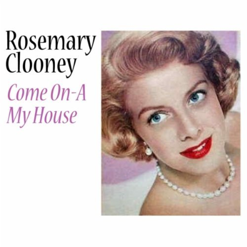 rosemary-clooney-come-on-a-my-house-import-gbr