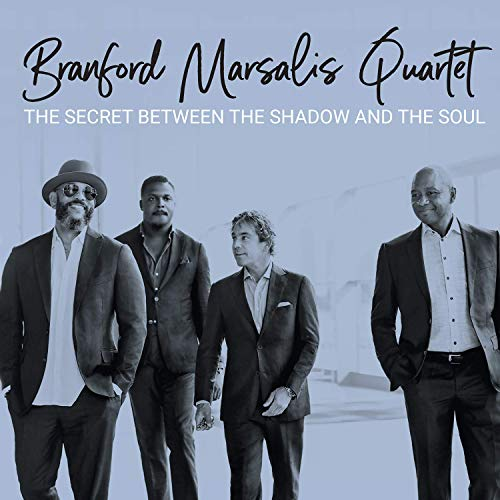 Branford Marsalis Quartet The Secret Between The Shadow & The Soul